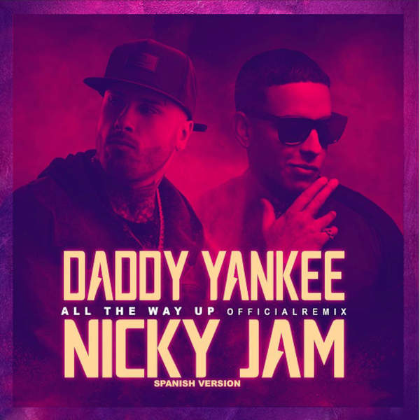 Daddy Yankee & Nicky Jam - All the Way Up (Spanish Remix) - Single [iTunes Plus AAC M4A] (2016)