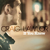 If You Knew - Single, Craig Lawlor