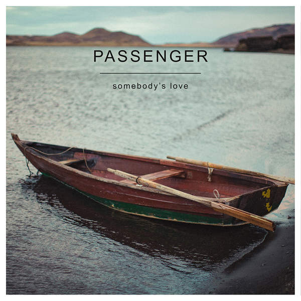 Passenger - Somebody's Love - Single [iTunes Plus AAC M4A] (2016)