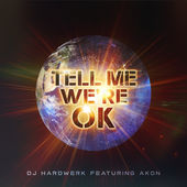 DJ Hardwerk – Tell Me We're OK (feat. Akon) – Single [iTunes Plus AAC M4A] (2016)