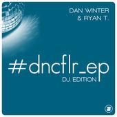 Dan Winter & Ryan T. - #dncflr_ep