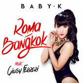 Baby K – Roma – Bangkok (feat. Giusy Ferreri) – Single (2015) [iTunes Plus AAC M4A]