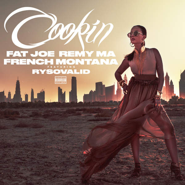 Fat Joe, Remy Ma & French Montana - Cookin (feat. RySoValid) - Single [iTunes Plus AAC M4A] (2016)