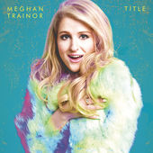 Meghan Trainor – Title (Deluxe) [iTunes Plus AAC M4A] (2015)