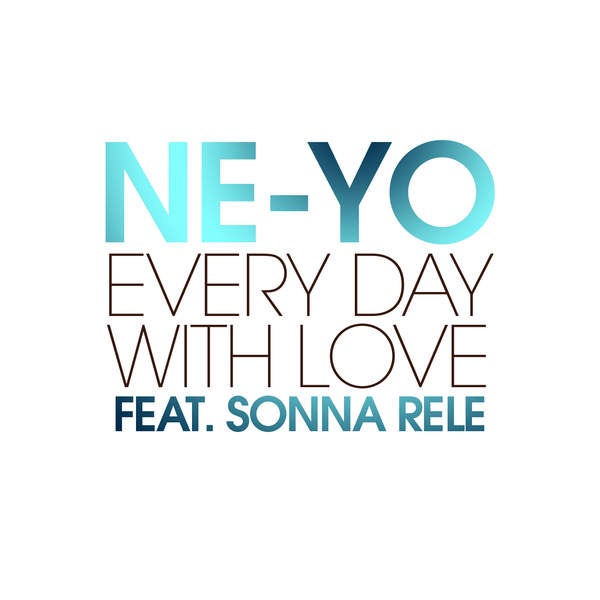 Ne-Yo – Every Day With Love (feat. Sonna Rele) – Single (2015) [iTunes Plus AAC M4A]