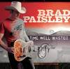 Time Well Wasted, Brad Paisley
