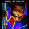 Hail! Hail! Rock 'N' Roll (Original Motion Picture Soundtrack), Chuck Berry