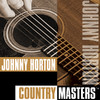 Country Masters: Johnny Horton, Johnny Horton