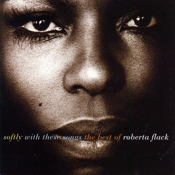 The Very Best Of Roberta Flack Roberta Flack: Softly With These Songs