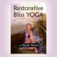 Restorative Bliss Yoga - Therapy for Life with Skyer Myers