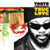True Love, Toots & The Maytals