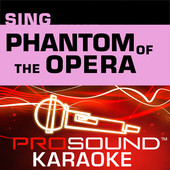 Sing Phantom of the Opera (Karaoke Performance Tracks), ProSound Karaoke Band
