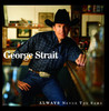 Always Never the Same, George Strait