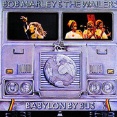 Babylon By Bus (Live), Bob Marley & The Wailers