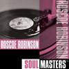Soul Masters, Roscoe Robinson