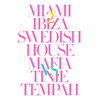 Miami 2 Ibiza (Remixes) [Swedish House Mafia vs. Tinie Tempah], Swedish House Mafia & Tinie Tempah