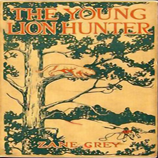 The Young Lion Hunter, by Zane Grey