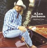 Everything I Love, Alan Jackson