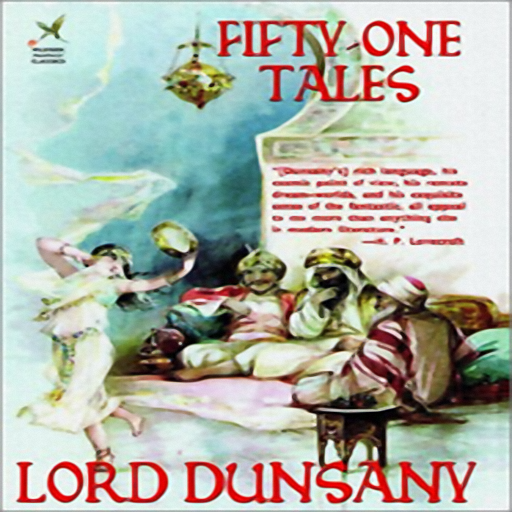 Fifty-One Tales, by Lord Dunsany