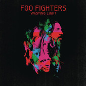 Wasting Light (Deluxe Version), Foo Fighters