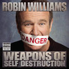 pochette album Robin Williams - Weapons of Self Destruction