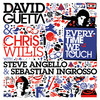 Everytime We Touch (With Steve Angello & Sebastian Ingrosso), David Guetta & Chris Willis