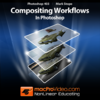 Photoshop CS5 Compositing Workflows