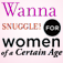 Wanna Snuggle for Women of a Certain Age
