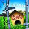 Unleashed, Toby Keith
