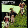 Bang Bang, Dispatch