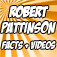 Robert Pattinson Awesome Facts + Videos