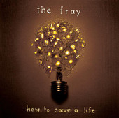 How to Save a Life, The Fray