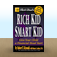 Rich Dad's Rich Kid, Smart Kid: Giving your Child a Financial Head Start by Robert T. Kiyosaki