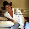 Comin' On Strong, Trace Adkins