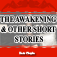 The Awakening & Other Short Stories by The Awakening & Other Short Stories (BTN)
