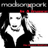 In a Trance, Madison Park