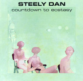 Countdown to Ecstasy, Steely Dan