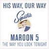 The Way You Look Tonight - Single, Maroon 5