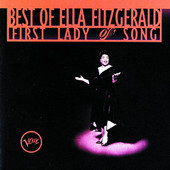 Best of Ella Fitzgerald: First Lady of Song, Ella Fitzgerald