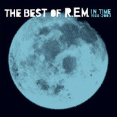 In Time - The Best of R.E.M. 1988-2003, R.E.M.