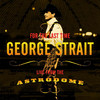 For the Last Time - Live from the Astrodome, George Strait
