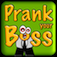 ! Prank Your Boss
