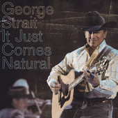 It Just Comes Natural, George Strait