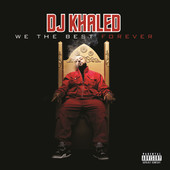 We the Best Forever (Bonus Digital Booklet Version), DJ Khaled