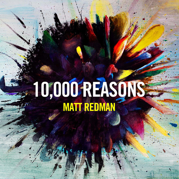 Ten Thousand Reasons by Matt Redman