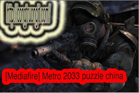 [Mediafire] Metro 2033 puzzle china