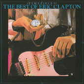 Timepieces - The Best of Eric Clapton, Eric Clapton