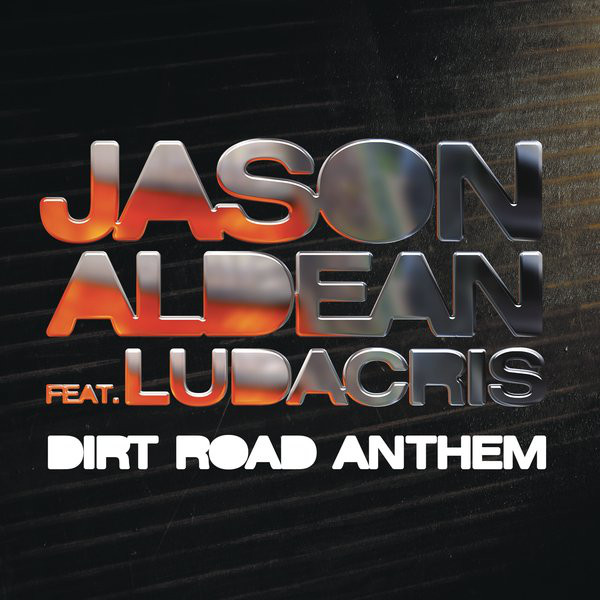 Dirt Road Anthem (Remix) [feat. Ludacris]