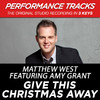 Give This Christmas Away (Performance Tracks) - EP, Matthew West