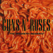Guns N' Roses — The Spaghetti Incident?